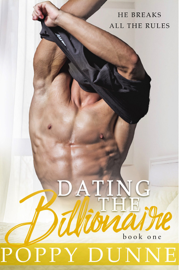 Dating The Billionaire - Book One - Poppy Dunne book summary