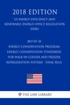 2017-07-10 Energy Conservation Program - Energy Conservation Standards For Walk-In Cooler And Freezer Refrigeration Systems - Final Rule US Energy Efficiency And Renewable Energy Office Regulation EERE 2018 Edition