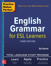 PRACTICE MAKES PERFECT: ENGLISH GRAMMAR FOR ESL LEARNERS, THIRD EDITION