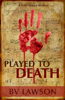BV Lawson - Played to Death: A Scott Drayco Mystery artwork