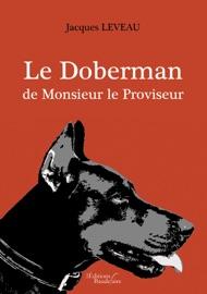 LE DOBERMAN DE MONSIEUR LE PROVISEUR - MEURTRES AU LYCéE
