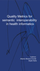 Quality Metrics For Semantic Interoperability In Health Informatics