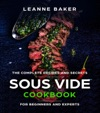 Sous Vide Cookbook Incredible Sous Vide Cooking At Home - The Complete Recipes And Secrets For Beginners To Experts