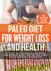 Paleo Diet for Weight Loss and Health by James Adler Book Cover