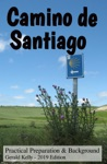 Camino De Santiago Practical Preparation And Background