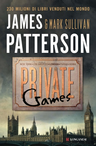 James Patterson & Mark T. Sullivan - Private Games