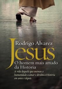 Jesus, o homem mais amado da História Book Cover
