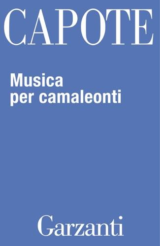 Truman Capote - Musica per camaleonti