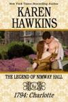 The Legend Of Nimway Hall 1794 - Charlotte