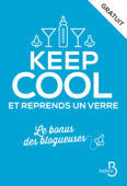 Keep cool et reprends un verre
