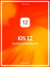 Les nouveautés d'iOS 12