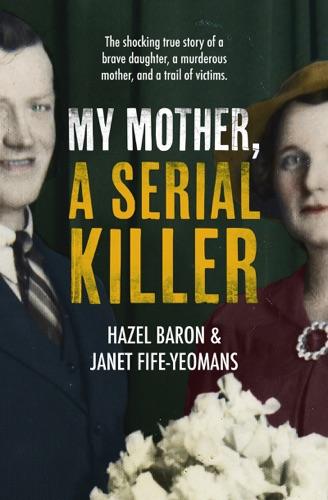My Mother, a Serial Killer - Hazel Baron - Hazel Baron