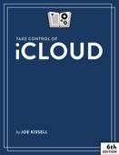 Take Control of iCloud, Sixth Edition