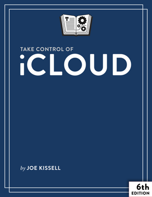 Take Control of iCloud, Sixth Edition - Joe Kissell book