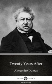 Twenty Years After By Alexandre Dumas Illustrated