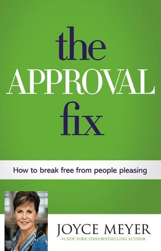 Joyce Meyer - The Approval Fix