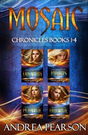Mosaic Chronicles Books 1-4 - Andrea Pearson book summary
