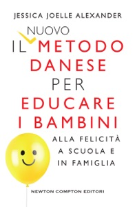 Il nuovo metodo danese per educare i bambini alla felicità a scuola e in famiglia Book Cover