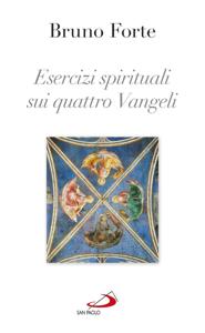 Esercizi spirituali sui quattro Vangeli Libro Cover