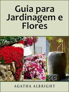 Guia para Jardinagem e Flores Book Cover