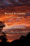 Beyond Probability Gods Message In Mathematics The Key Al-Ftehah Sura 1