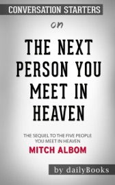 The Next Person You Meet In Heaven The Sequel To The Five People You Meet In Heaven By Mitch Albom Conversation Starters