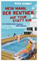 Rosa Schmidt - Mein Mann, der Rentner, auf Tour statt Kur artwork