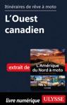 Itinraires De Rve  Moto - LOuest Canadien