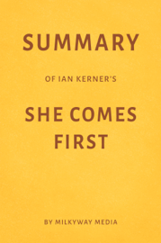 Summary of Ian Kerner's She Comes First by Milkyway Media book