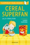 Cereal Superfan A Bloomsbury Young Reader