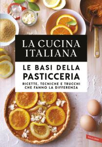 La Cucina Italiana. Le basi della pasticceria Copertina del libro