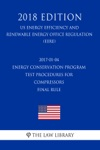 2017-01-04 Energy Conservation Program - Test Procedures For Compressors - Final Rule US Energy Efficiency And Renewable Energy Office Regulation EERE 2018 Edition