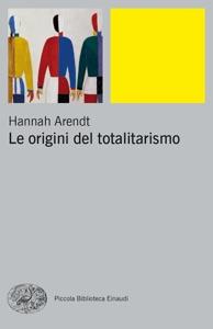 Le origini del totalitarismo da Hannah Arendt