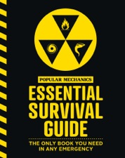 The Popular Mechanics Essential Survival Guide By Popular Mechanics