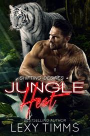 Jungle Heat - Lexy Timms book summary