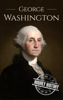 Henry Freeman - George Washington: A Life From Beginning to End artwork