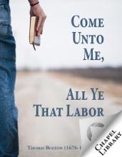 Come Unto Me, All Ye That Labor