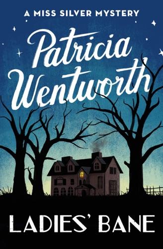Patricia Wentworth - Ladies' Bane