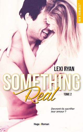 Lexi Ryan - Reckless & Real Something Real - tome 2