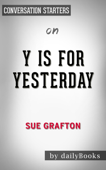 Y is for Yesterday (A Kinsey Millhone Novel) by Sue Grafton  Conversation Starters