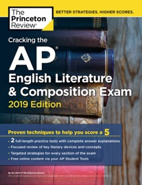 CRACKING THE AP ENGLISH LITERATURE & COMPOSITION EXAM, 2019 EDITION