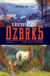 A History Of The Ozarks Volume 1