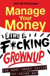 Manage Your Money Like A Fcking Grown Up