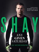 Shay – Any Given Saturday: