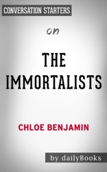 The Immortalists: by Chloe Benjamin  Conversation Starters