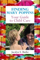 Finding Mary Poppins: Your Guide to Child Care