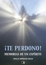 ¡Te Perdono! Memorias De Un Espíritu