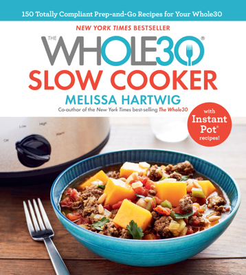 The Whole30 Slow Cooker - Melissa Hartwig book