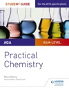 AQA A-level Chemistry Student Guide Practical Chemistry