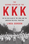 The Second Coming Of The KKK The Ku Klux Klan Of The 1920s And The American Political Tradition